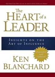 The Heart of a Leader ebook by Ken Blanchard