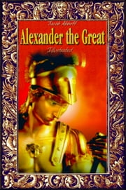 Alexander the Great: Illustrated ebook by Jacob Abbott