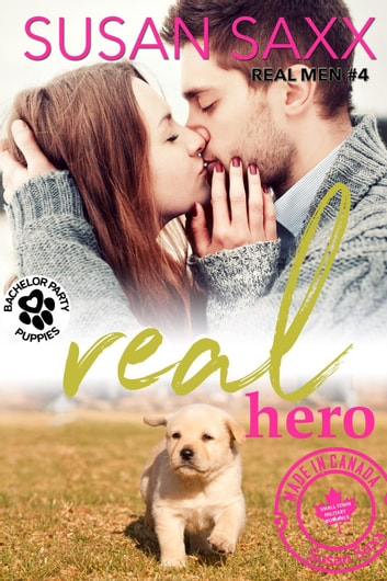 Real Hero: Small Town Military Romance - Real Men, #4 ebook by Susan Saxx
