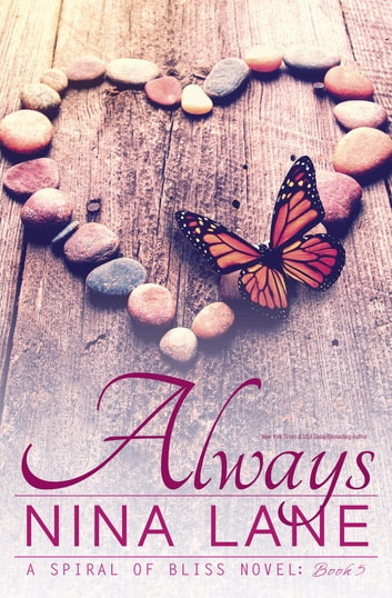 ALWAYS - A Spiral of Bliss Novel ebook by Nina Lane