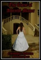 The Curse of Albrecht Manor ebook by Christopher Newman