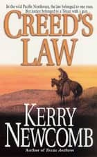 Creed's Law ebook by Kerry Newcomb