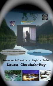Reverse Atlantis: Saph's Tale ebook by Laura Chechak-Roy