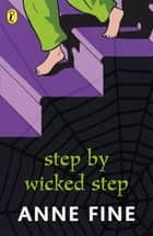 Step by Wicked Step ebook by Anne Fine