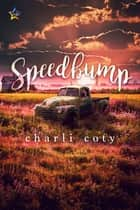 Speedbump ebook by Charli Coty