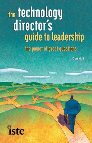 The Technology Directors Guide to Leadership ebook by Don Hall