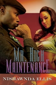 Mr. High Maintenance ebook by Nishawnda Ellis