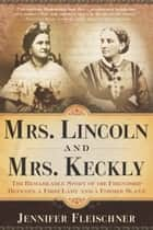 Mrs. Lincoln and Mrs. Keckly ebook by Jennifer Fleischner
