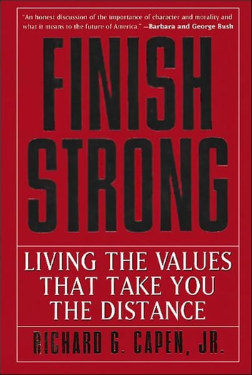 Finish Strong - Living the Values That Take You the Distance ebook by Richard G. Capen