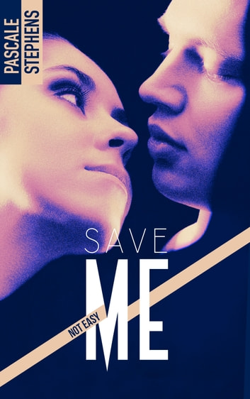 Not easy - 3 - Save me ebook by Pascale Stephens