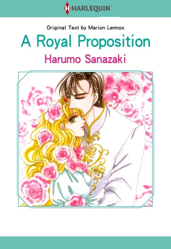 A Royal Proposition (Harlequin Comics) - Harlequin Comics ebook by Marion Lennox