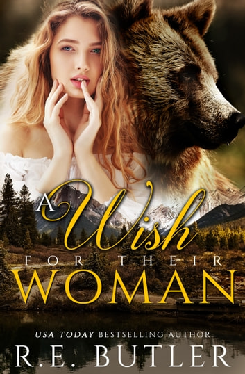 A Wish for Their Woman ebook by R.E. Butler