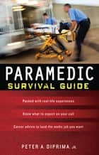 Paramedic Survival Guide ebook by DiPrima Jr.