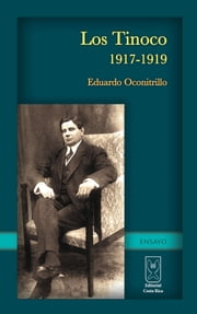 Los Tinoco 1917-1919 ebook by Eduardo Oconitrillo
