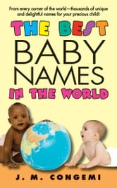 The Best Baby Names in the World ebook by J.M. Congemi