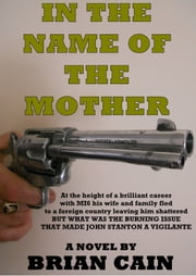 In The Name Of The Mother ebook by Brian Cain