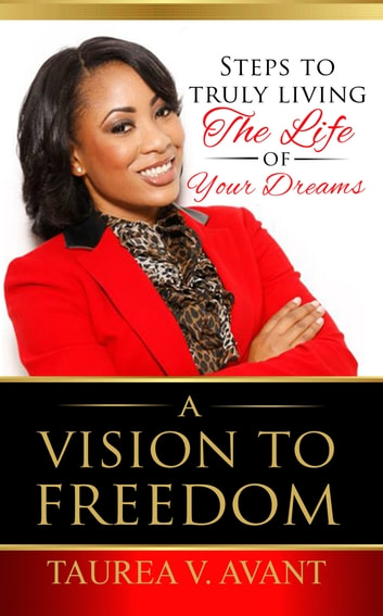 A Vision to Freedom ebook by Taurea Avant