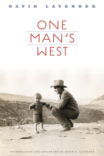 One Man's West, New Edition ebook by David Lavender,David  G. Lavender