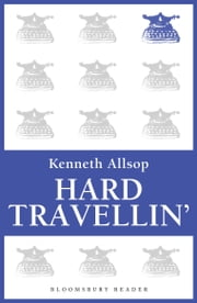 Hard Travellin' ebook by Kenneth Allsop