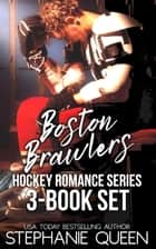 Boston Brawlers Hockey Romance 3 Book Set ebook by Stephanie Queen