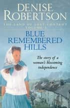 Blue Remembered Hills ebook by Denise Robertson