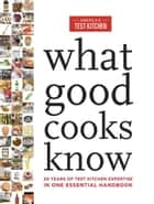 What Good Cooks Know ebook by The Editors at America's Test Kitchen