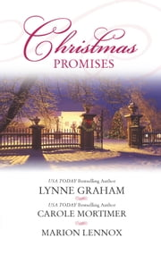 Christmas Promises: The Christmas Eve Bride\A Marriage Proposal for Christmas\A Bride for Christmas - The Christmas Eve Bride\A Marriage Proposal for Christmas\A Bride for Christmas ebook by Lynne Graham,Carole Mortimer,Marion Lennox