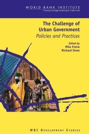 The Challenge of Urban Government: Policies and Practices ebook by Freire, Mila