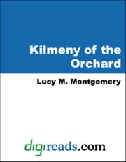 Kilmeny of the Orchard ebook by Montgomery, Lucy M.