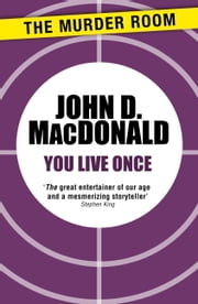 You Live Once ebook by John D. MacDonald