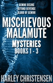Mischievous Malamute Mystery Series: Books 1-3 ebook by Harley Christensen