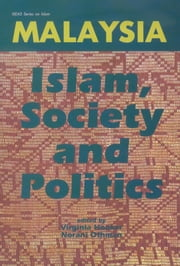 Malaysia: Islam, Society and Politics ebook by Virginia Hooker,Norani Othman