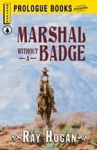 Marshall without a Badge ebook by Ray Hogan