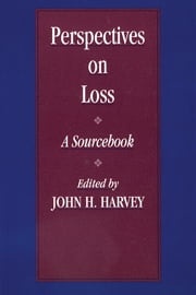 Perspectives On Loss - A Sourcebook ebook by John H. Harvey
