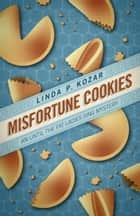 Misfortune Cookies ebook by Linda Kozar