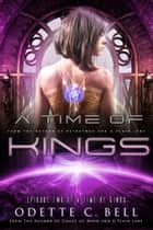 A Time of Kings Episode Two ebook by Odette C. Bell
