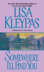 Somewhere I'll Find You ebook by Lisa Kleypas