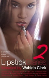 Lipstick Diaries Part 2 - A Provocative Look into the Female Perspective ebook by Anthony Whyte