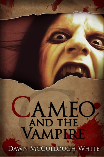 Cameo and the Vampire - Book 3 ebook by Dawn McCullough-White