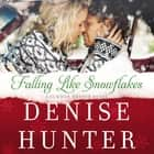 Falling Like Snowflakes Áudiolivro by Denise Hunter, Julie Carr