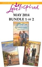 Love Inspired May 2014 - Bundle 1 of 2 - Her Unlikely Cowboy\North Country Mom\The Fireman Finds a Wife ebook by Debra Clopton, Lois Richer, Felicia Mason