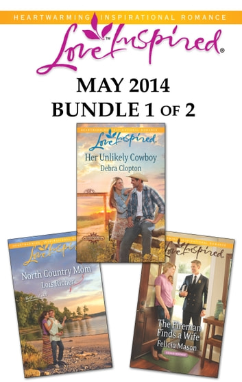 Love Inspired May 2014 - Bundle 1 of 2 - An Anthology ebook by Debra Clopton,Lois Richer,Felicia Mason