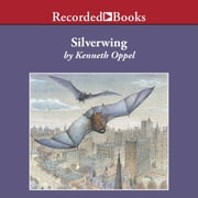 Silverwing audiobook by Kenneth Oppel