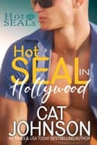 Hot SEAL in Hollywood 電子書 by Cat Johnson