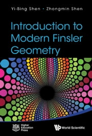 Introduction to Modern Finsler Geometry ebook by Yi-Bing Shen,Zhongmin Shen