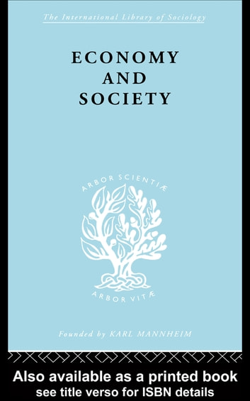 Economy and Society - A Study in the Integration of Economic and Social Theory eBook by Talcot Parsons,Neil Smelser