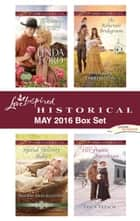 Harlequin Love Inspired Historical May 2016 Box Set - The Cowboy's City Girl\Special Delivery Baby\The Reluctant Bridegroom\His Prairie Sweetheart ebook by Linda Ford, Sherri Shackelford, Shannon Farrington,...