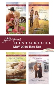 Harlequin Love Inspired Historical May 2016 Box Set - An Anthology ebook by Linda Ford, Sherri Shackelford, Shannon Farrington,...