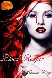 Blood Reaping ebook by Connie Loya