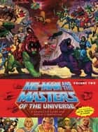 He-Man and the Masters of the Universe: A Character Guide and World Compendium Volume 2 ebook by